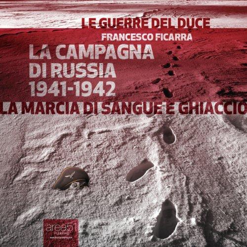 La Campagna di Russia 1941-1942  Audiolibri