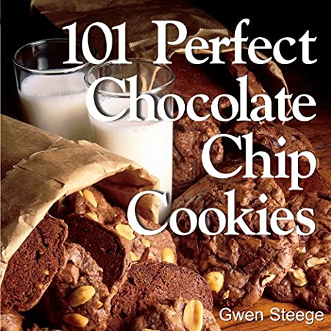 101 Perfect Chocolate Chip Cookies: 101 Melt-in-Your-Mouth Recipes (English Edition) - Forno Chocolate Chip Cookies