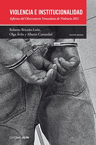 Violencia e institucionalidad: Informe del Observatorio Venezolano de Violencia 2012 (Hogueras nº 56) por Roberto Briceño León