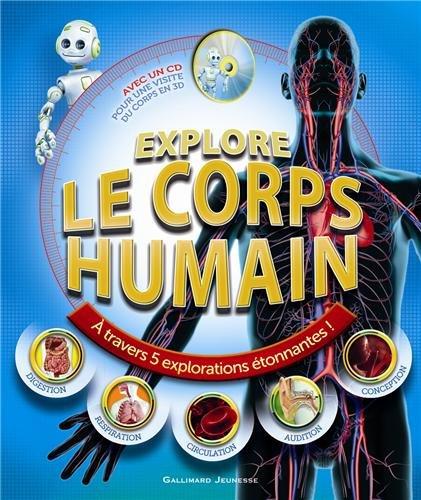 Explore le corps humain: À travers 5 explorations étonnantes!