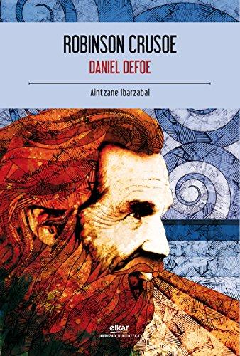 Robinson Crusoe (Urrezko biblioteka Book 4) (Basque Edition) por Daniel Defoe