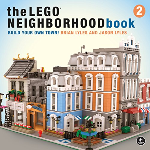 The LEGO Neighborhood Book 2: Build Your Own City! por Brian Lyles