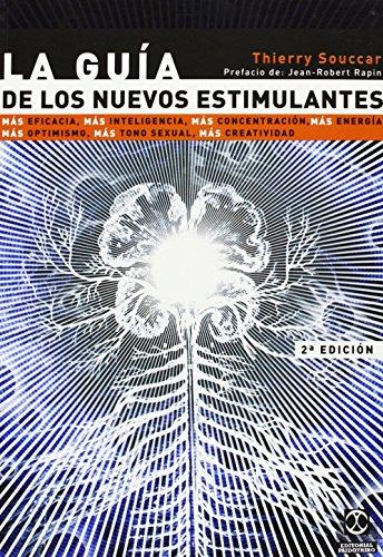 La Guia de los Nuevos Estimulantes (Salud) de Thierry Souccar (13 nov 2006) Tapa blanda