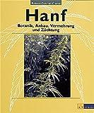 Hanf: Botanik, Anbau, Vermehrung, Züchtung - Robert C Clarke