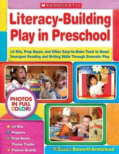 Literacy-Building Play in Preschool: Lit Kits, Prop Boxes, and Other Easy-to-Make Tools to Boost Emergent Reading and Writing Skills Through Dramatic Play Paperback June 1, 2009