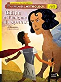 Oedipe et l'énigme du sphinx. Ma première mythologie