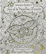 Ivy et le papillon d'encre de Johanna Basford