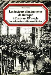 Les facteurs d'instruments de musique à Paris au XIXe siècle: Des artisans face à l'industrialisation