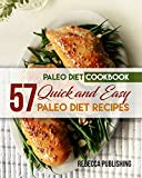 Paleo Diet Cookbook: 57 Quick and Easy Paleo Diet Recipes