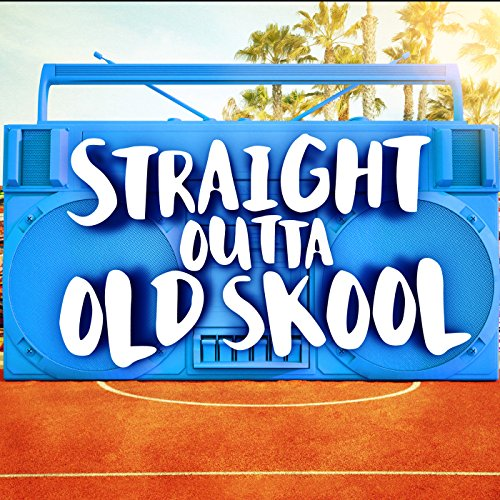 Straight Outta Old Skool [Expl...