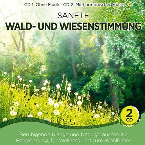 Sanfte Waldstimmung und Wiesenstimmung; Beruhigende Klänge und Naturgeräusche zur Entspannung; für Wellness und zum Wohlfühlen; CD 1: ohne Musik; CD 2: mit harmonischer Musik; Wald und Wiese Wiese Musik