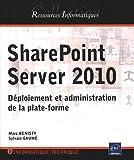 SharePoint Server 2010 - Déploiement et administration de la plate-forme