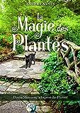 La magie des plantes: Douze mois avec la sagesse des plantes