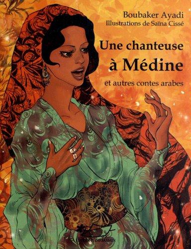 Une chanteuse à Médine et autres contes arabes