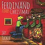 Ferdinand Finds Christmas by Jay Tucker (2014-10-27)
