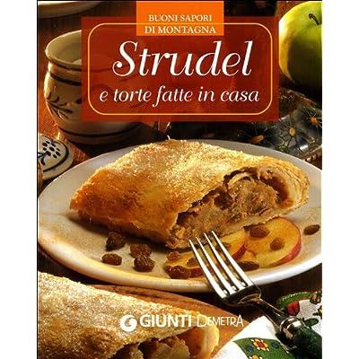 Strudel E Torte Fatte In Casa