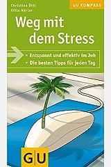 Weg mit dem Stress (GU Kompass Gesundheit) Broschiert