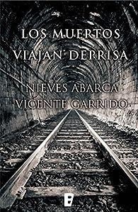 Los muertos viajan deprisa par Nieves Abarca
