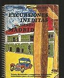 EXCURSIONES INEDITAS DESDE MADRID. TOMO I