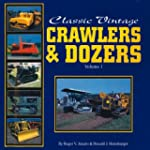 Classic Vintage Crawlers and Dozers:...