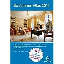 Schlummer Atlas 2010: Ein Wegweiser zu über 5500 Hotels in Deutschland, Belgien, Dänemark, Elsass, Luxemburg, Niederlande, Österreich, Südtirol, Schweiz. Geprüft und benotet. (Gebundene Ausgabe)