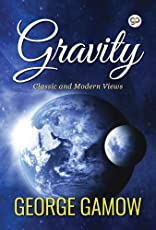Gravity: Understanding the Force that Explains Everything (General Press)