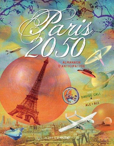 Paris 2050 : almanach d'anticipation