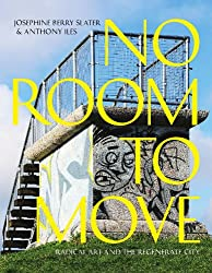No Room to Move: Radical Art And The Regenerate City