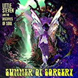 Summer of Sorcery (Ltd. Edt.) - Little Steven and the Disciples of Soul