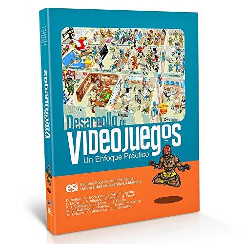 Desarrollo de Videojuegos: Un Enfoque Práctico