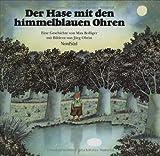 Der Hase mit den himmelblauen Ohren - Jürg Obrist, Max Bolliger