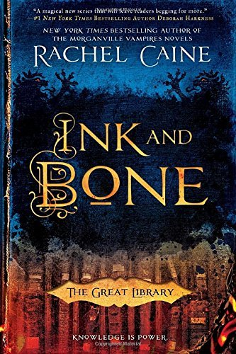 Ink and Bone (The Great Library) by Rachel Caine (2016-04-05)