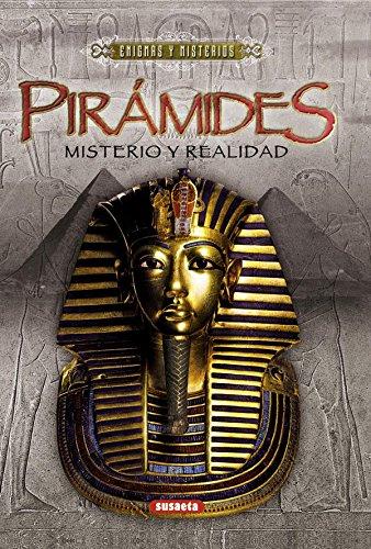 Pirámides: misterio y realidad (Enigmas y Misterios)