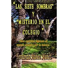 Las Siete Sombras y Misterio en el Colegio: Historias de Fantasmas | Cuentos | Literatura Infantil y Juvenil |Libro Didáctico
