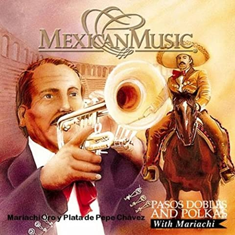 Mexican Music: Pasos Dobles And Polkas (with Mariachi)