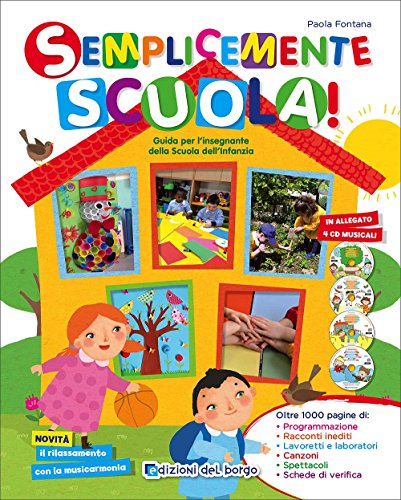Semplicemente scuola! Guida per l'insegnante della Scuola dell'infanzia. Con 4 CD-Audio