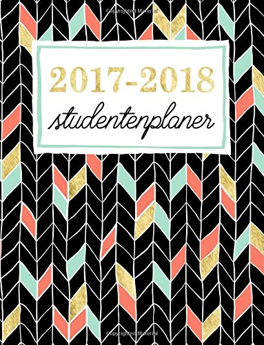 Studentenkalender: Wochenplaner für Studenten: Gold, Koralle & kühle Minzakzente im Chevronmuster (Geschenkidee: Planer und Kalender fürs Studium)