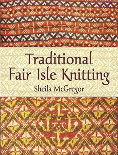 Traditional Fair Isle Knitting (Dover Knitting, Crochet, Tatting, Lace) (English Edition) von [McGregor, Sheila]