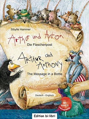 Arthur und Anton: Die Flaschenpost: The Message in a Bottle / Kinderbuch Deutsch-Englisch mit Audio-CD