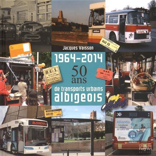1964-2014 : 50 ans de transports urbains albigeois
