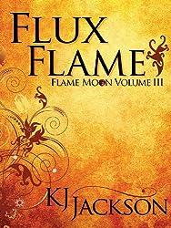 Flux Flame (A Flame Moon Novel Book 3)