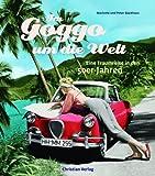 Im Goggo um die Welt: Eine Traumreise in den 50er-Jahren - Peter Backhaus, Marlotte Backhaus