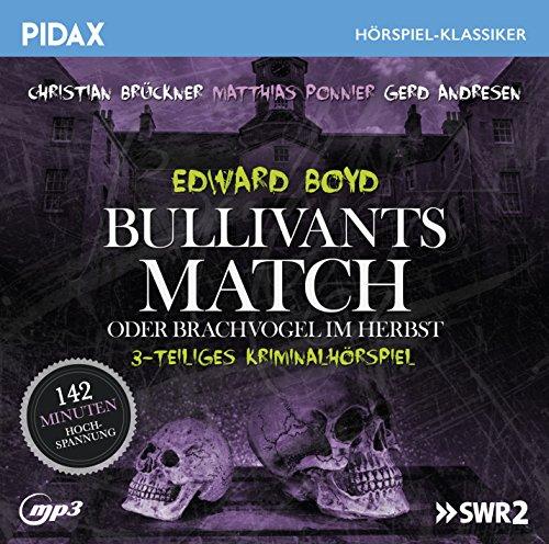 Pidax Hörspiel-Klassiker - Bullivants Match oder Brachvogel im Herbst (Edward Boyd) SWF 1986