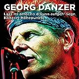 Songtexte von Georg Danzer - Lass mi amoi no d'Sunn aufgeh' segn: Konzert-Höhepunkte