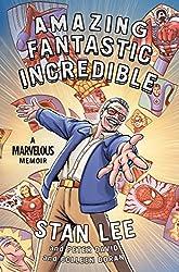 Amazing Fantastic Incredible: A Marvelous Memoir (English Edition)
