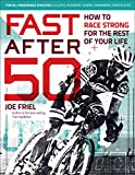 Image de Fast After 50: How to Race Strong for the Rest of Your Life