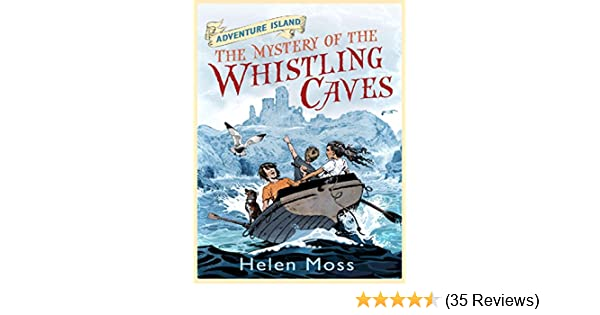 adventure isl and the mystery of the whistling caves moss helen hartas leo
