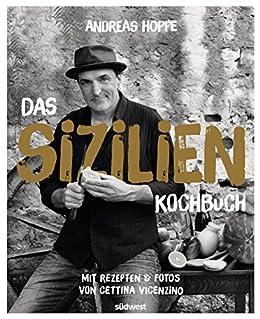 Das Sizilien-Kochbuch: Mit Rezepten & Fotos von Cettina Vicenzino von [Hoppe, Andreas, Vicenzino, Cettina]