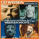 CD WISSEN - Große Frauen und Männer der Weltgeschichte (Teil 1): Ramses, David, Buddha, Konfuzius, 1 CD -