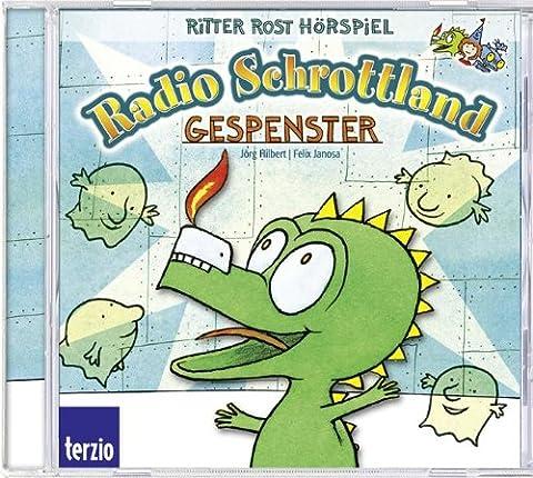 Ritter Rost präsentiert Radio Schrottland: Gespenster. Hörspiel